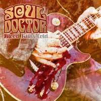 Soul Doctor - Blood Runs Cold
